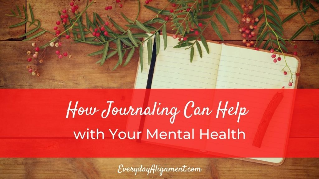 How journaling can help with your mental health