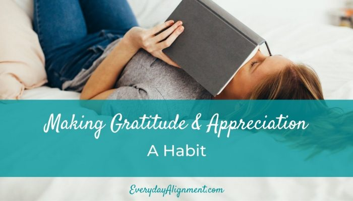Making Gratitude & Appreciation a Habit