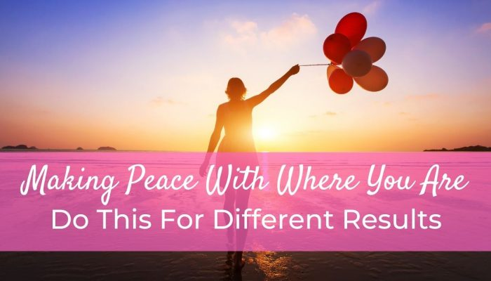 Making Peace With Where You Are